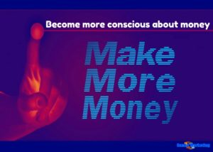 Become more conscious about money