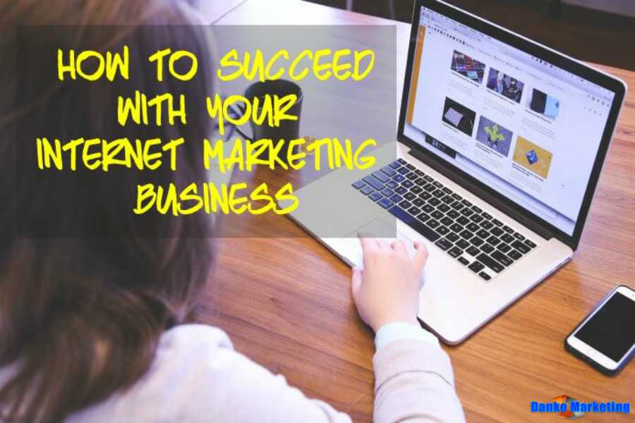 How-to-Succeed-with-Your-Internet-Marketing-Business