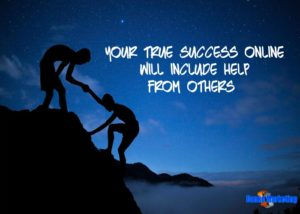 True-success-online-will-include-help-from-others