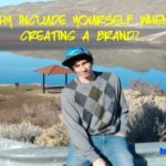 Why-include-yourself-when-creating-a-brand
