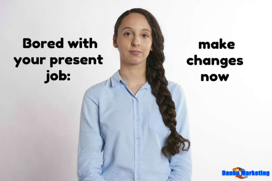 bored-with-your-present-job-make-changes-now