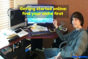 getting-started-online-find-your-niche-first