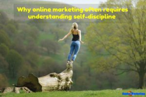 why-online-marketing-often-requires-understanding-self-discipline