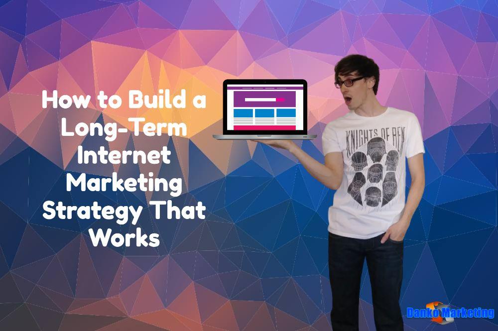 long-term-internet-marketing-strategy